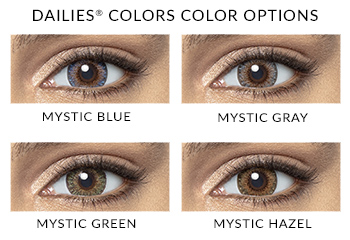 Dailies Colors: Mystic Blue, Mystic Gray, Mystic Green, Mystic Hazel